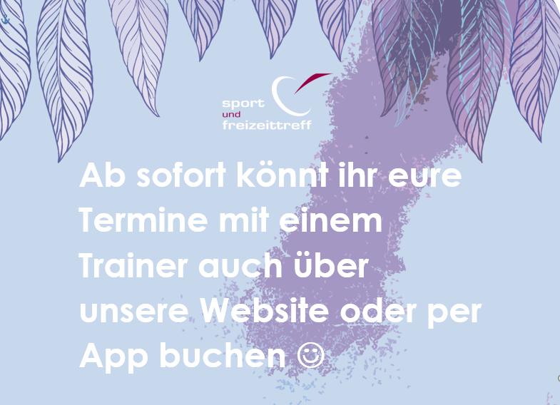 Ab sofort könnt ihr eure Termine mit einem Trainer auch über unsere Website oder per App buchen!